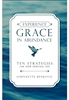 Experience Grace in Abundance by Johnnette Benkovic