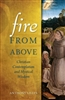 Fire From Above: Christian Contemplation and Mystical Wisdom by Dr. Anthony L. Lilles