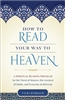How to Read Your Way To Heaven: A Spiritual Reading Program for the Worst of Sinners, the Greatest of Saints, and Everyone in Between by Vicki Burbach