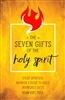 The Seven Gifts of The Holy Spirit: Every Spiritual Warrior's Guide to God's Invincible Gifts by Kevin Vost