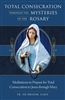 Total Consecration Through the Mysteries: Meditations to Prepare for Total Consecration to Jesus Through Mary by Fr. ED Broom, O.M.V.