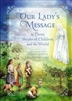 Our Lady's Message: to Three Shepherd Children and the World by Donna-Marie Cooper O'Boyle