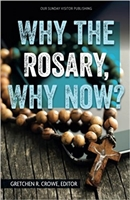 Why The Rosary, Why Now? By Gretchen R. Crowe