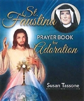 St. Faustina Prayer Book for Adoration By: Susan Tassone