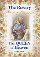 The Rosary, Roses of Prayer for The Queen of Heaven