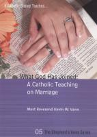 What God Has Joined: A Catholic Teaching on Marriage by Rev. Kevin W. Vann