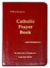 Father Hardon's Catholic Prayer Book with Meditations Large Type Edition