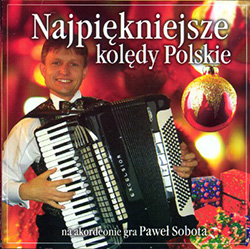 The Most Beautiful Polish Carols Played On The Accordion By Pawel Sobota. All instrumental