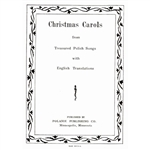 13 Christmas Carols from Treasured Polish Songs called Koledy in Polish, are translated in English.