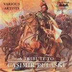A variety of vocal and instrumental music dedicated to the memory General Casimir Pulaski performed by a variety of artists.