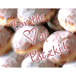 Paczki Note Card - For the Love of Paczki!  Delicious little note card, showing famous Polish Paczki with clever red saying!  Blank inside so you may customize your message.  Use this for any occasion.  Includes red envelope.