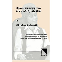 """Opowiesci mojej zony"" (""Tales Told by My Wife"") by Miroslaw Zulawski (1913-95) is a collection of anecdotal short stories, based on events taken from a family history spanning four generations, as if told by the narrator's wife before a group of family"