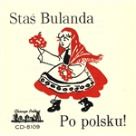 "Stanley ""Stas"" Bulanda's love for polka music started at a very early age while listening to the music of his fathers' and uncles' polka band. They would let him sit on the stage and started his musical education. After a few years, they even allowed him"