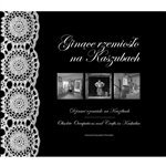Gentle reader, this photographic album was created to save from oblivion the unique world of Kashubian folk artists and craftsmen. Meet the artists and view their work.