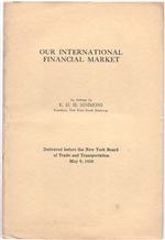 """Our International Financial Markets"" an address by E.H.H. Simmons (NYSE)"