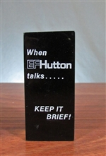 When E.F. Hutton Talks...Keep It Brief! Lucite