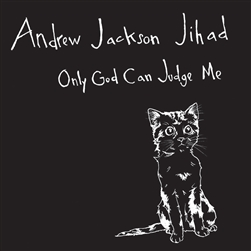 Andrew Jackson Jihad - Only God Can Judge Me 10""
