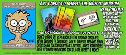 "Art To Benefit ""The Bigfoot Discovery Museum"" featuring Kepi Ghoulie & Friends DELUXE SET"