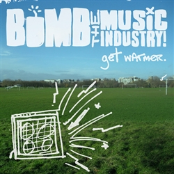 Bomb The Music Industry! - Get Warmer! LP