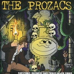The Prozacs - Questions, Answers and Things Never Found CD