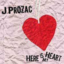 J Prozac - Here is My Heart CD