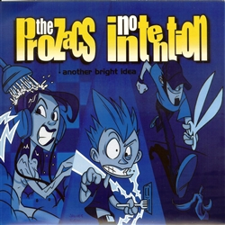 The Prozacs/No Intention- Another Bright Idea split 7""