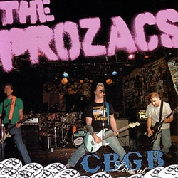 The Prozacs - Live at CBGB CD