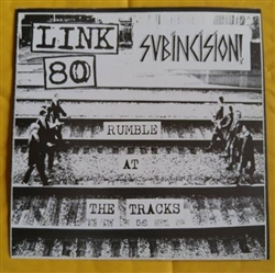 "Link 80/Subincision - ""Rumble at the Tracks"" split 7"""
