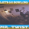Let's Go Bowling - Mr Twist LP