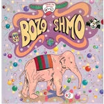 Bozo Shmo - Freak You, Bozo! LP