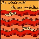 The Windowsill/New Rochelles Split 7""