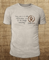 ZEN DOG CHANGES EVERYTHING PRINT/FRONT