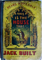 Dean & Son -  This Is The House That Jack Built - 1857 very good -8 hand-colored movable lithograph illustrations operated by tabs/levers at the bottom of pages.