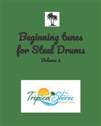 Beginning Tunes for Steel Drums Vol 2