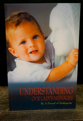 Understanding Our Lady's Messages