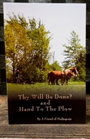 Thy Will Be Done? And Hand to the Plow