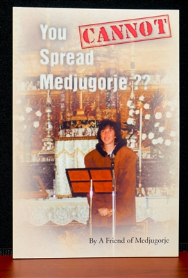 You Cannot Spread Medjugorje?