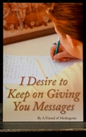 I Desire to Keep on Giving You Messages