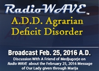 A.D.D. Agrarian Deficit Disorder - Radio Wave February 25, 2016