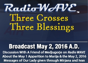 Three Crosses, Three Blessings- Radio Wave May 2, 2016