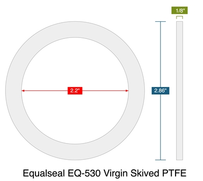 "Equalseal EQ-530 Virgin Skived PTFE -  1/8"" Thick - Ring Gasket - 2.2"" ID - 2.86"" OD"