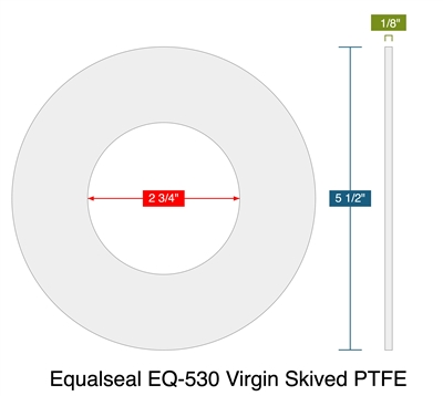 "Equalseal EQ-530 Virgin Skived PTFE - Ring Gasket -  1/8"" Thick - 2.75"" ID - 5.5"" OD"