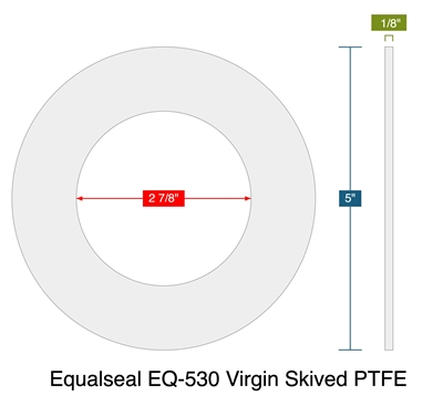 "Equalseal EQ-530 Virgin Skived PTFE - Ring Gasket -  1/8"" Thick - 2.875"" ID - 5"" OD"