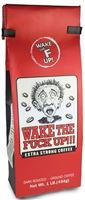 Wake The Fuck Up! Extra Strong Coffee