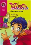 Witch, Vol 03 Le livre ensorcelé