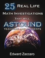 25 Real Life Math Investigations That Will Astound Teachers and Students