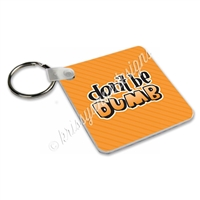 Small Keychain - Don't Be Dumb
