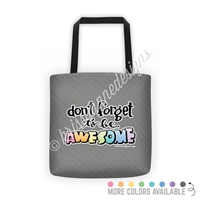 KAD Signature Tote - Don't Forget to Be Awesome