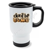 KAD Exclusive Travel Mug - Don't Be Dumb