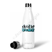 KAD Exclusive Water Bottle - Don't Be Dumb